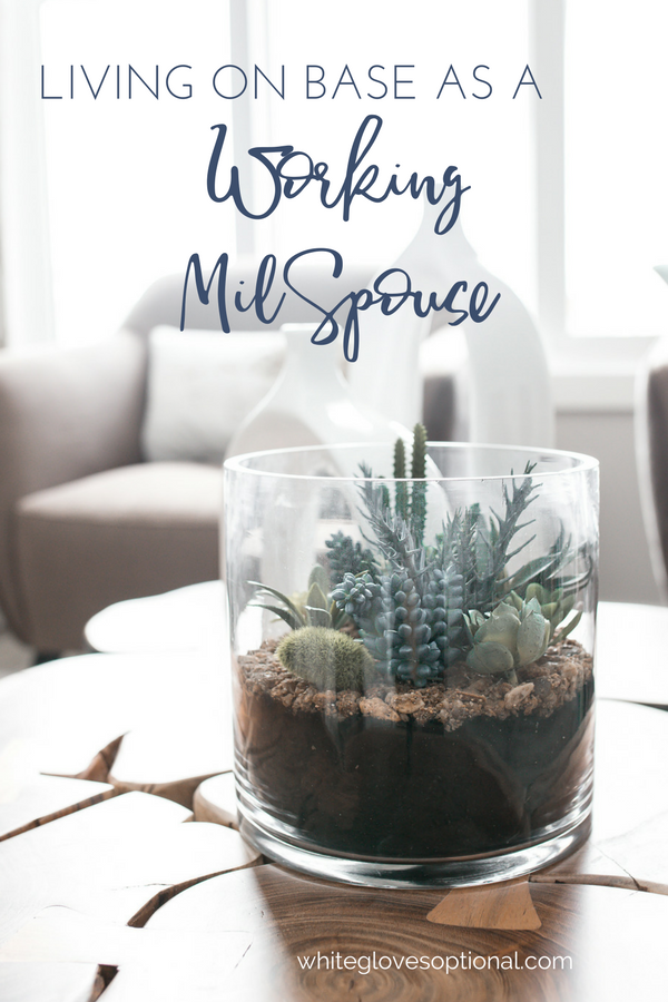 Living On Base for the Working MilSpouse